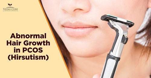 Hirsutism in PCOS by Vedas Cure