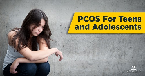 PCOS For Teens and Adolescents Vedas Cure