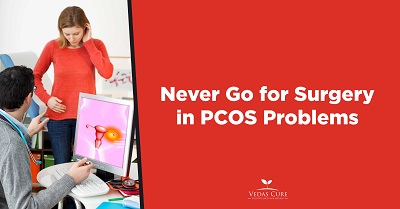 Never go for Surgery in PCOS
