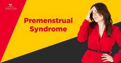 Premenstrual Syndrome by Vedas Cure