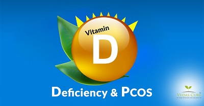 Vitamin D Deficiency and PCOS by Vedas Cure